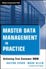 Master Data Management in Practice : Achieving True Customer MDM - eBook