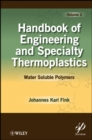 Handbook of Engineering and Specialty Thermoplastics, Volume 2 : Water Soluble Polymers - eBook