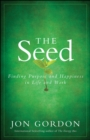 The Seed : Finding Purpose and Happiness in Life and Work - eBook