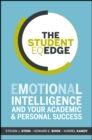 The Student EQ Edge : Emotional Intelligence and Your Academic and Personal Success - Book