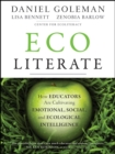 Ecoliterate : How Educators Are Cultivating Emotional, Social, and Ecological Intelligence - Book