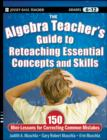 The Algebra Teacher's Guide to Reteaching Essential Concepts and Skills : 150 Mini-Lessons for Correcting Common Mistakes - eBook