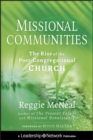 Missional Communities : The Rise of the Post-Congregational Church - eBook