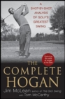 The Complete Hogan : A Shot-by-Shot Analysis of Golf's Greatest Swing - eBook