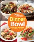Dinner in a Bowl : 160 Recipes for Simple, Satisfying Meals - eBook