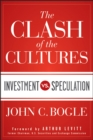 The Clash of the Cultures : Investment vs. Speculation - Book