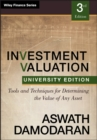 Investment Valuation : Tools and Techniques for Determining the Value of any Asset, University Edition - Book