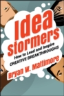 Idea Stormers : How to Lead and Inspire Creative Breakthroughs - Book