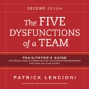 The Five Dysfunctions of a Team: Facilitator's Guide Set - Book