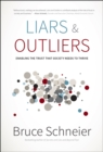 Liars and Outliers : Enabling the Trust that Society Needs to Thrive - Book