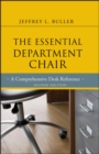 The Essential Department Chair : A Comprehensive Desk Reference - eBook