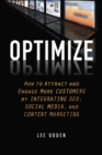 Optimize : How to Attract and Engage More Customers by Integrating SEO, Social Media, and Content Marketing - Book