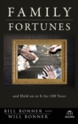 Family Fortunes : How to Build Family Wealth and Hold on to It for 100 Years - Book