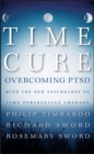 The Time Cure : Overcoming PTSD with the New Psychology of Time Perspective Therapy - Book