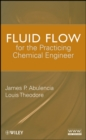 Fluid Flow for the Practicing Chemical Engineer - eBook