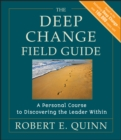 The Deep Change Field Guide : A Personal Course to Discovering the Leader Within - eBook