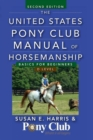 The United States Pony Club Manual of Horsemanship : Basics for Beginners / D Level - eBook