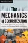 The Mechanics of Securitization : A Practical Guide to Structuring and Closing Asset-Backed Security Transactions - eBook