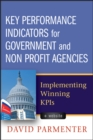 Key Performance Indicators for Government and Non Profit Agencies : Implementing Winning KPIs - eBook