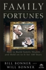 Family Fortunes : How to Build Family Wealth and Hold on to It for 100 Years - eBook