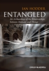 Entangled : An Archaeology of the Relationships between Humans and Things - eBook