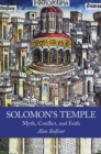 Solomon's Temple : Myth, Conflict, and Faith - eBook
