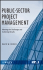 Public-Sector Project Management : Meeting the Challenges and Achieving Results - eBook
