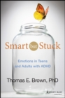 Smart But Stuck : Emotions in Teens and Adults with ADHD - Book