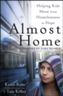 Almost Home : Helping Kids Move from Homelessness to Hope - eBook