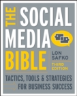 The Social Media Bible : Tactics, Tools, and Strategies for Business Success - eBook