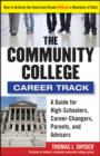 The Community College Career Track : How to Achieve the American Dream without a Mountain of Debt - eBook