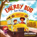 The Energy Bus for Kids : A Story about Staying Positive and Overcoming Challenges - Book