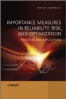 Importance Measures in Reliability, Risk, and Optimization : Principles and Applications - eBook