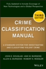 Crime Classification Manual : A Standard System for Investigating and Classifying Violent Crime - Book