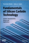 Fundamentals of Silicon Carbide Technology : Growth, Characterization, Devices and Applications - eBook