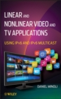 Linear and Non-Linear Video and TV Applications - eBook