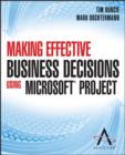 Making Effective Business Decisions Using Microsoft Project - eBook