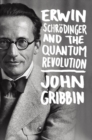 Erwin Schrodinger and the Quantum Revolution - eBook