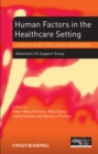 Human Factors in the Health Care Setting : A Pocket Guide for Clinical Instructors - eBook