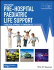 Pre-Hospital Paediatric Life Support : A Practical Approach to Emergencies - eBook
