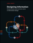 Designing Information : Human Factors and Common Sense in Information Design - Book