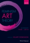 Feminism Art Theory : An Anthology 1968 - 2014 - Book
