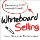 Whiteboard Selling : Empowering Sales Through Visuals - Book