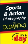 Sports and Action Photography In A Day For Dummies - eBook