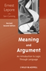 Meaning and Argument : An Introduction to Logic Through Language - Book
