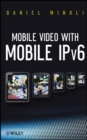 Mobile Video with Mobile IPv6 - eBook