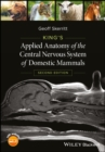 King's Applied Anatomy of the Central Nervous System of Domestic Mammals - eBook