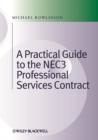 Practical Guide to the NEC3 Professional Services Contract - eBook