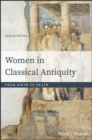 Women in Classical Antiquity : From Birth to Death - eBook