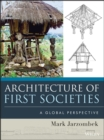Architecture of First Societies : A Global Perspective - eBook